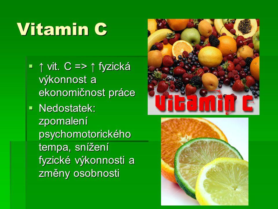 Vitamin C ↑ vit. C => ↑ fyzická výkonnost a ekonomičnost práce