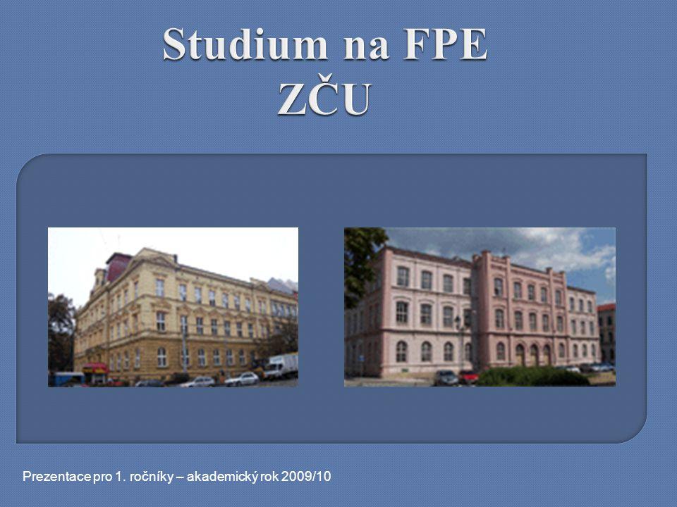 Studium na FPE ZČU Prezentace pro 1. ročníky – akademický rok 2009/10