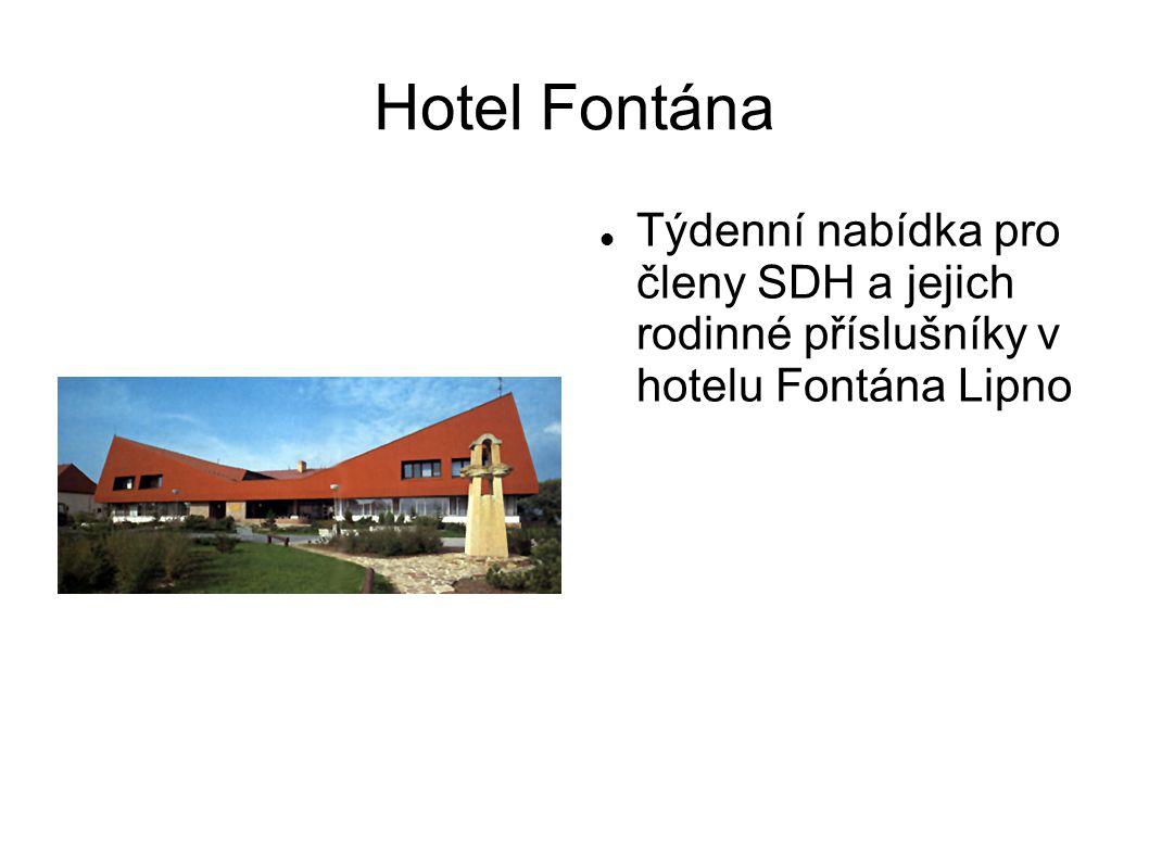Hotel Fontána Týdenní nabídka pro členy SDH a jejich rodinné příslušníky v hotelu Fontána Lipno
