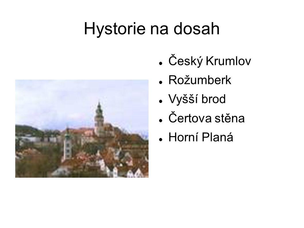 Hystorie na dosah Český Krumlov Rožumberk Vyšší brod Čertova stěna