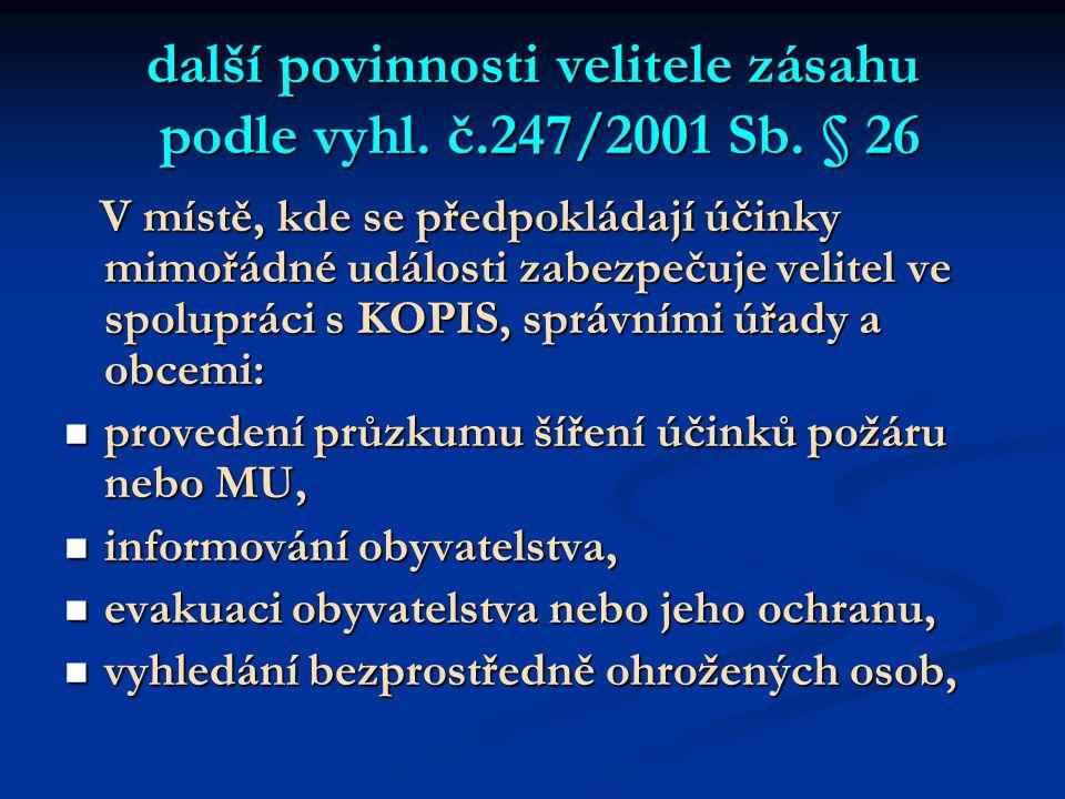 další povinnosti velitele zásahu podle vyhl. č.247/2001 Sb. § 26