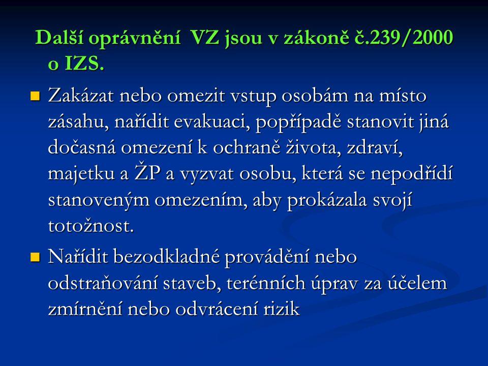 Další oprávnění VZ jsou v zákoně č.239/2000 o IZS.