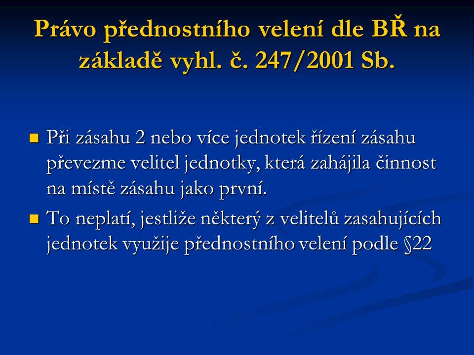 Právo přednostního velení dle BŘ na základě vyhl. č. 247/2001 Sb.