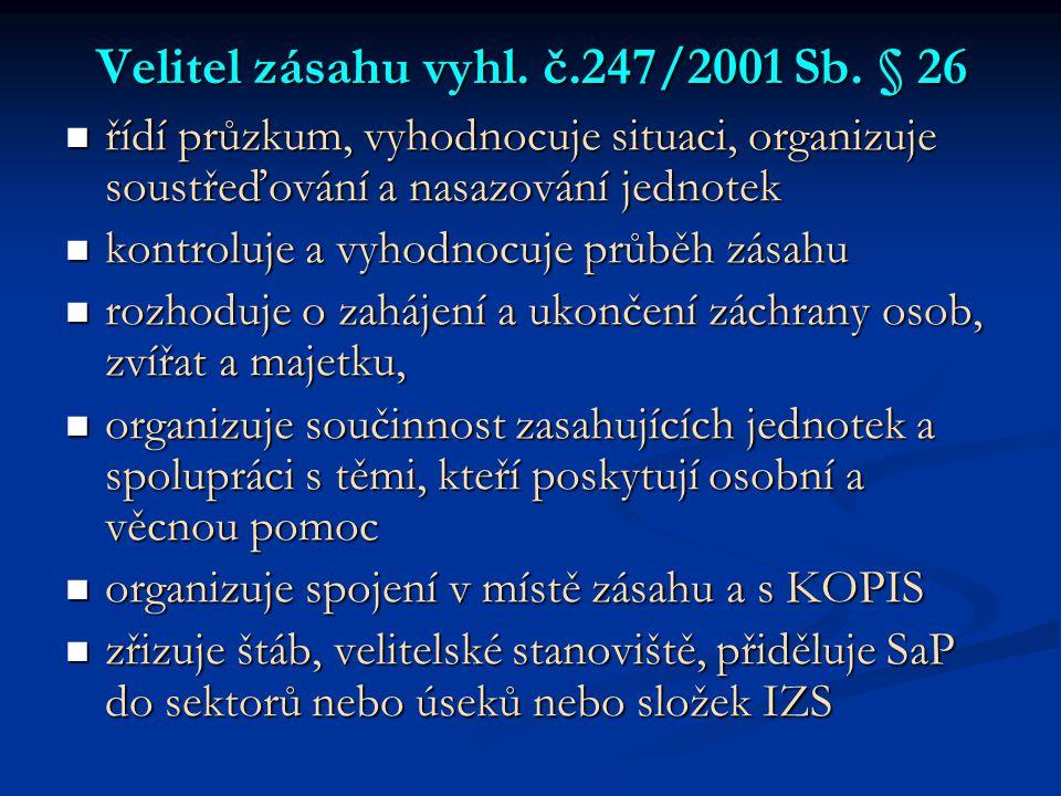 Velitel zásahu vyhl. č.247/2001 Sb. § 26