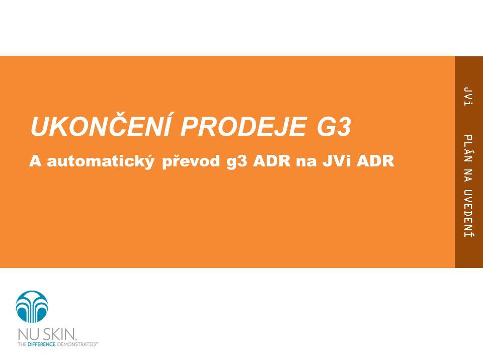 UKONČENÍ PRODEJE G3 A automatický převod g3 ADR na JVi ADR