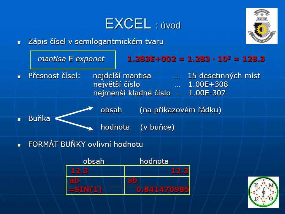 EXCEL : úvod Zápis čísel v semilogaritmickém tvaru