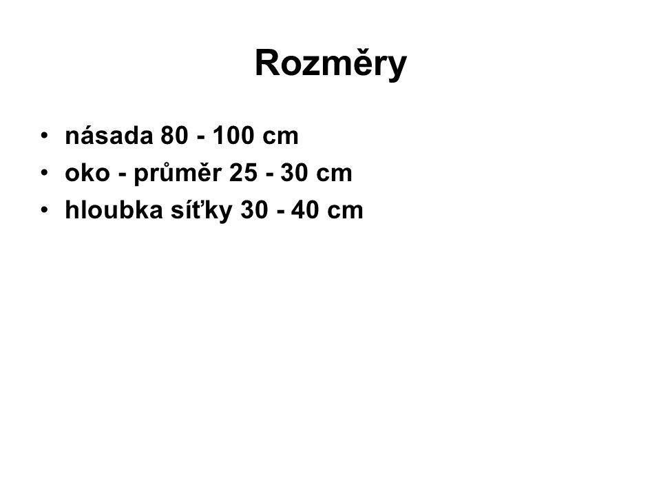Rozměry násada 80 - 100 cm oko - průměr 25 - 30 cm