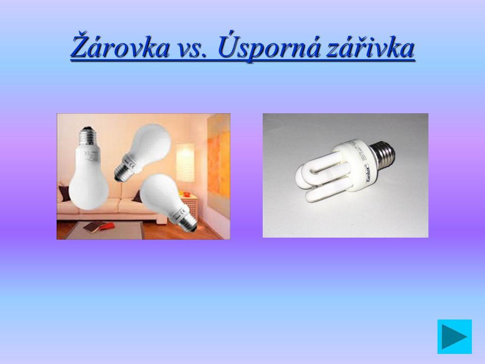 Žárovka vs. Úsporná zářivka
