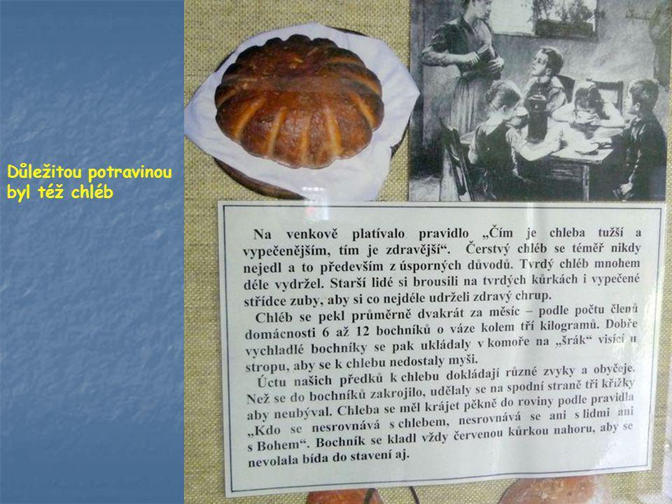 Důležitou potravinou byl též chléb