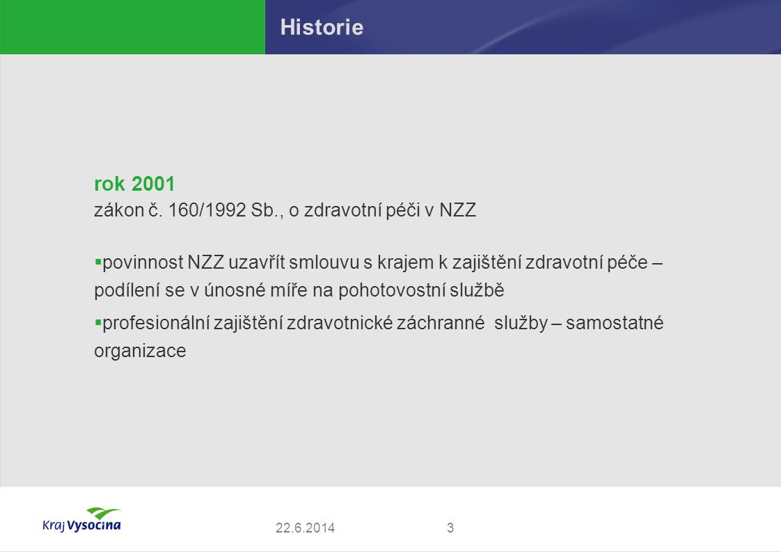 Historie rok 2001 zákon č. 160/1992 Sb., o zdravotní péči v NZZ