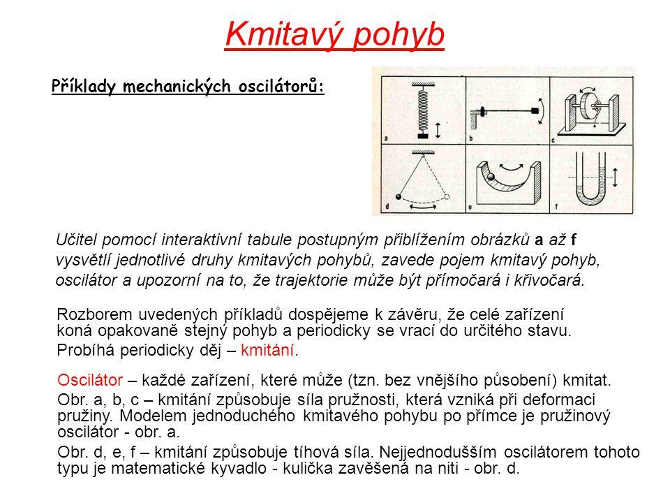 Kmitavý pohyb Příklady mechanických oscilátorů: