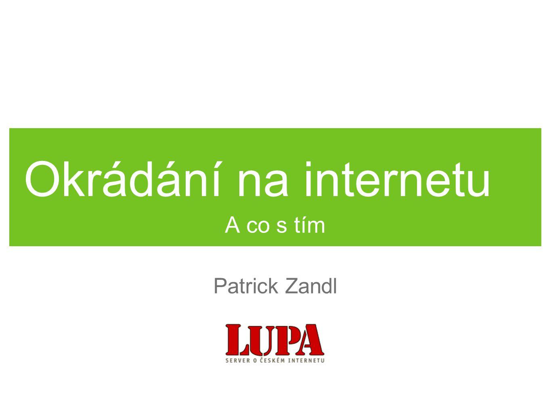 Okrádání na internetu A co s tím Patrick Zandl