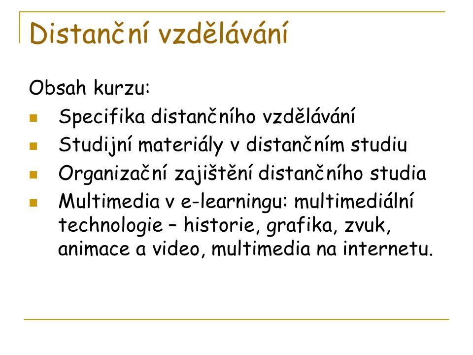 Distanční vzdělávání Obsah kurzu: Specifika distančního vzdělávání