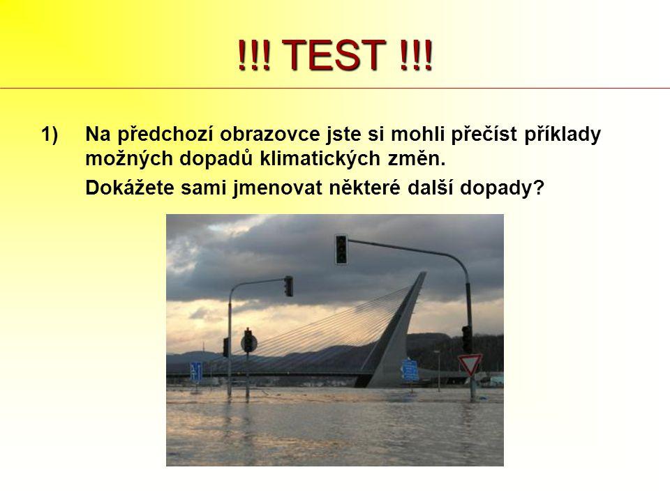 !!! TEST !!! Na předchozí obrazovce jste si mohli přečíst příklady možných dopadů klimatických změn.