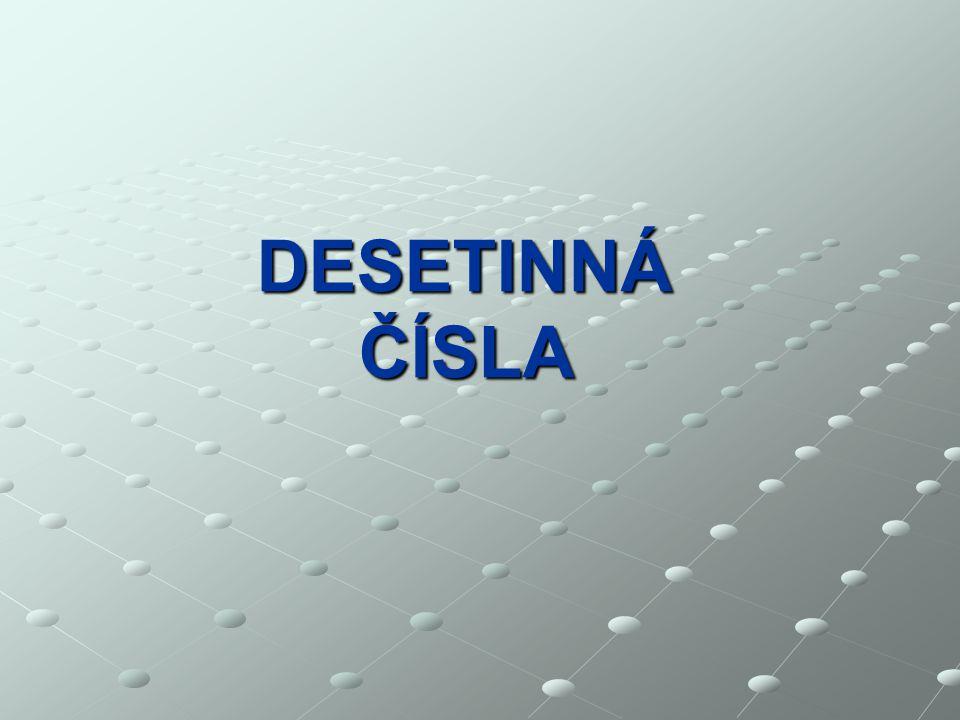 DESETINNÁ ČÍSLA
