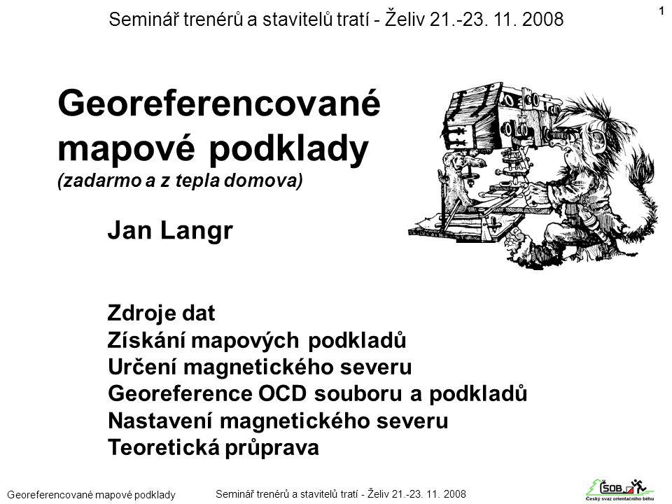 Seminář trenérů a stavitelů tratí - Želiv 21.-23. 11. 2008
