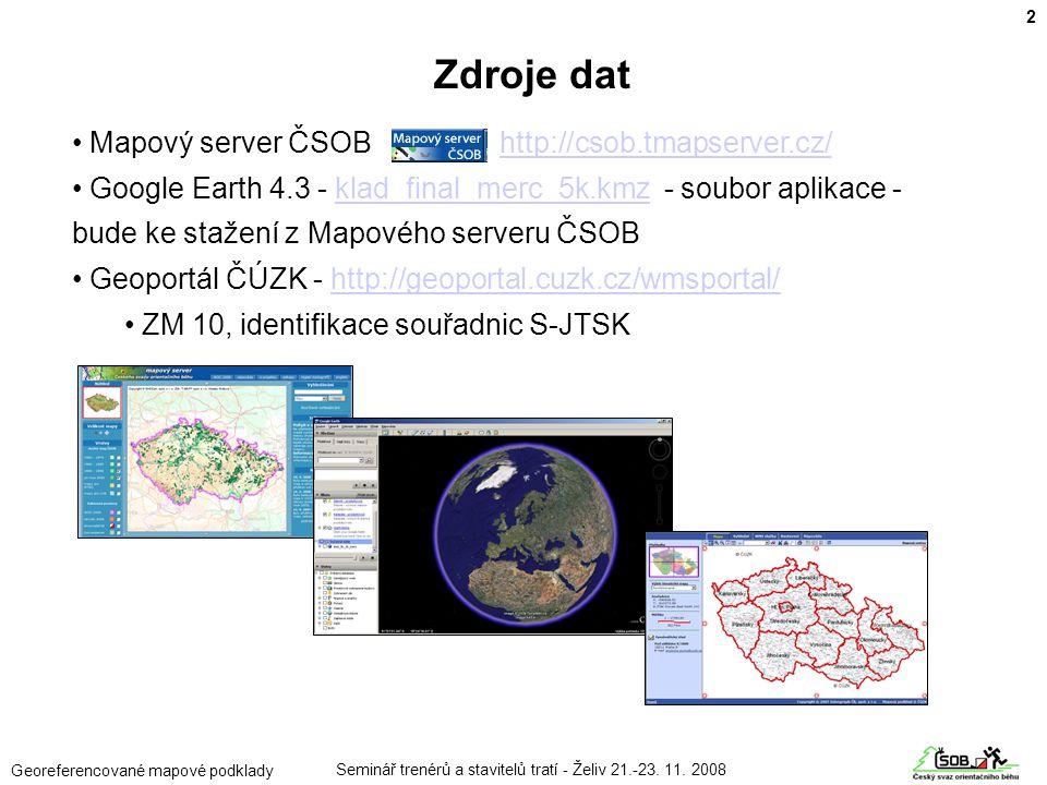Zdroje dat Mapový server ČSOB http://csob.tmapserver.cz/