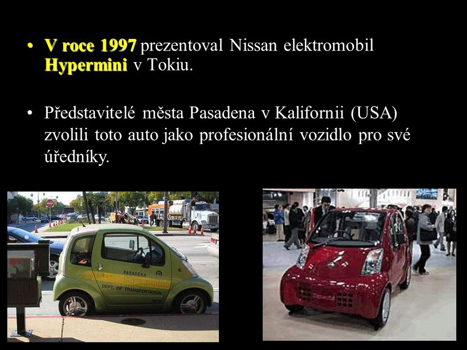 V roce 1997 prezentoval Nissan elektromobil Hypermini v Tokiu.