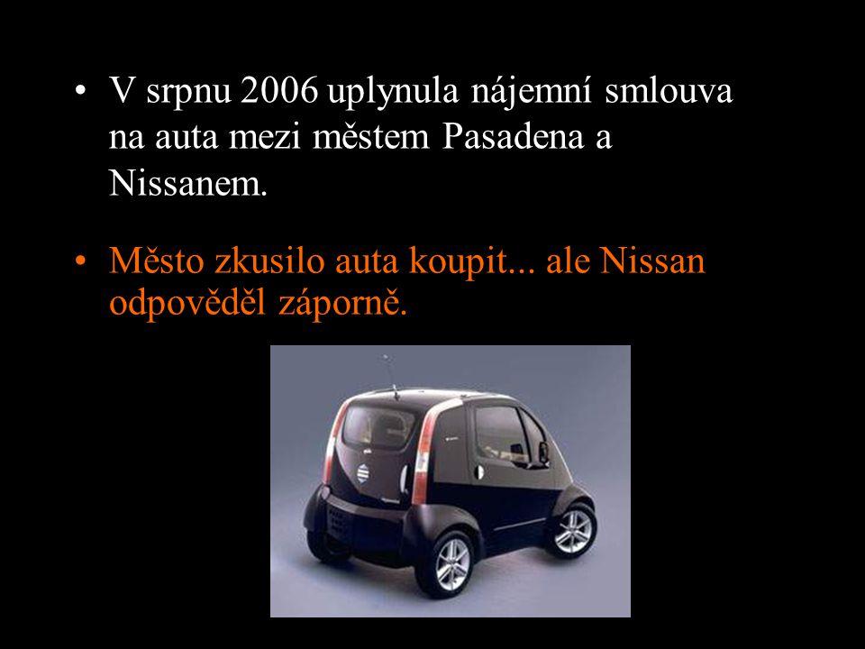 V srpnu 2006 uplynula nájemní smlouva na auta mezi městem Pasadena a Nissanem.