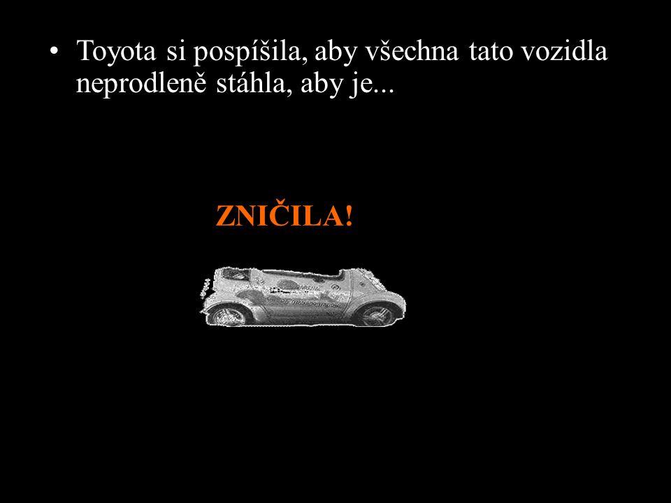 Toyota si pospíšila, aby všechna tato vozidla neprodleně stáhla, aby je...