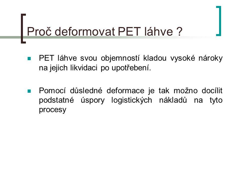 Proč deformovat PET láhve