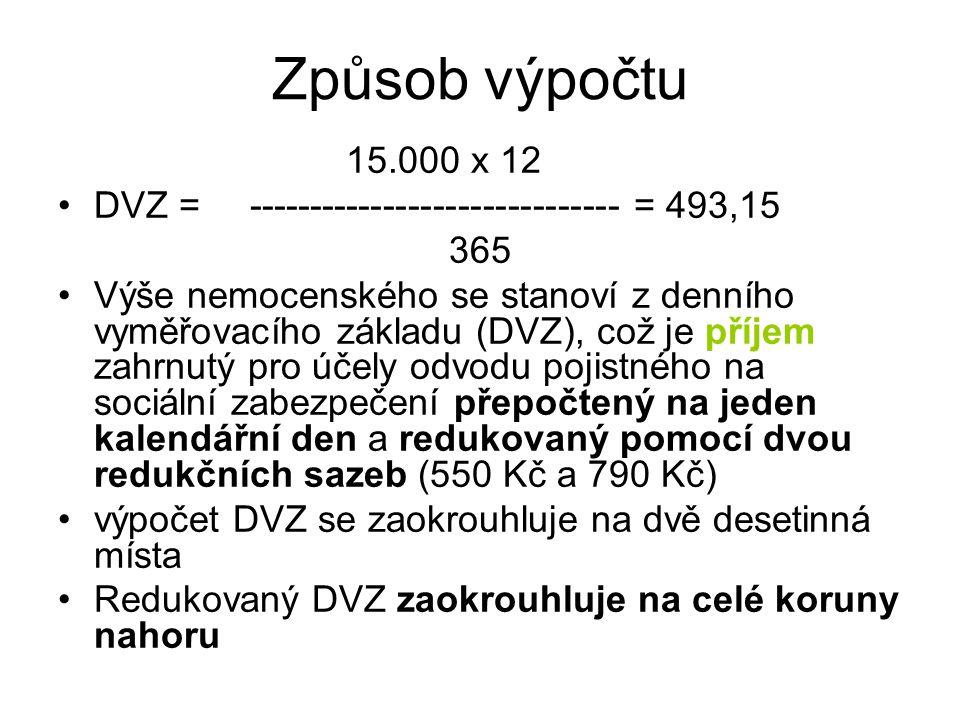 Způsob výpočtu 15.000 x 12. DVZ = ------------------------------ = 493,15. 365.
