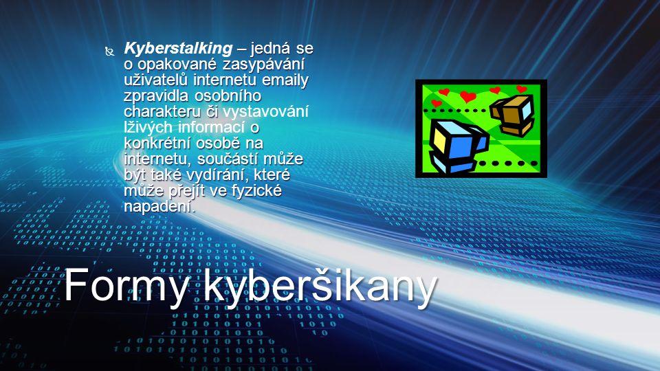 Kyberstalking – jedná se o opakované zasypávání uživatelů internetu emaily zpravidla osobního charakteru či vystavování lživých informací o konkrétní osobě na internetu, součástí může být také vydírání, které může přejít ve fyzické napadení.