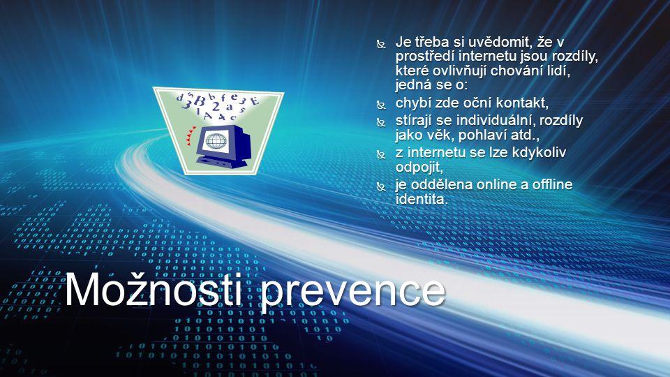 Je třeba si uvědomit, že v prostředí internetu jsou rozdíly, které ovlivňují chování lidí, jedná se o: