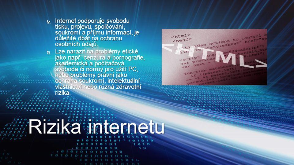 Internet podporuje svobodu tisku, projevu, spolčování, soukromí a příjmu informací, je důležité dbát na ochranu osobních údajů.