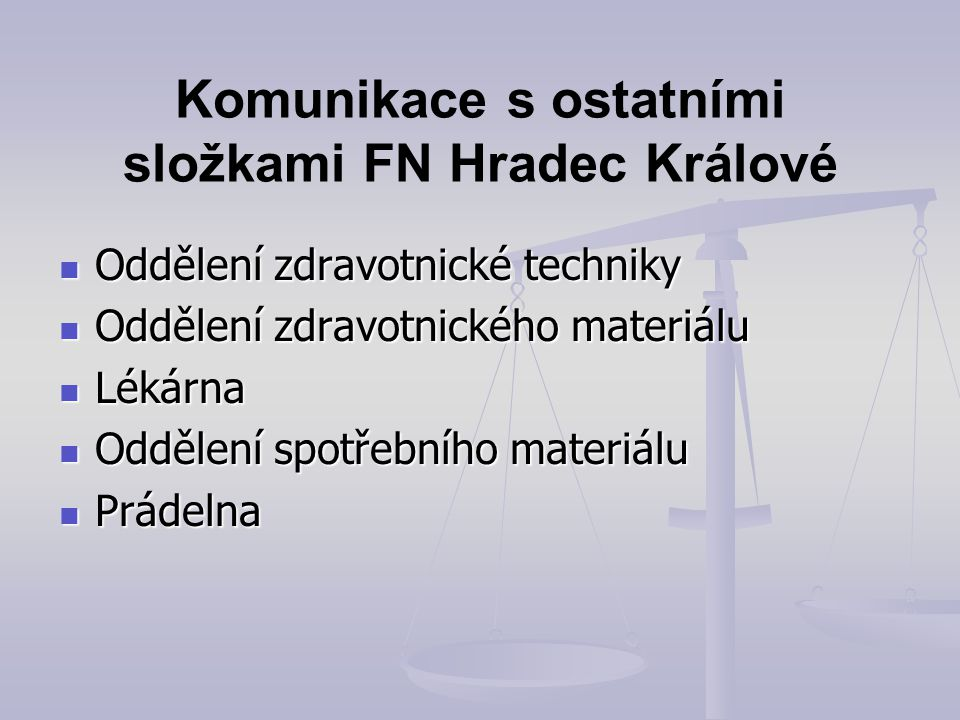 Komunikace s ostatními složkami FN Hradec Králové