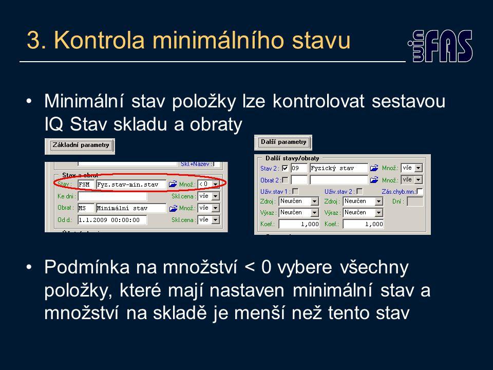3. Kontrola minimálního stavu