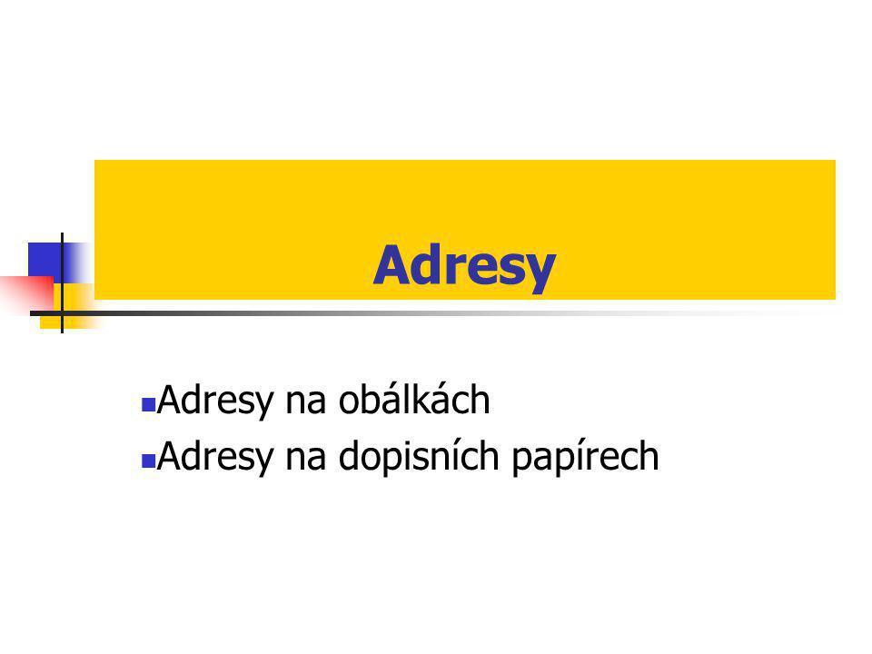 Adresy na obálkách Adresy na dopisních papírech