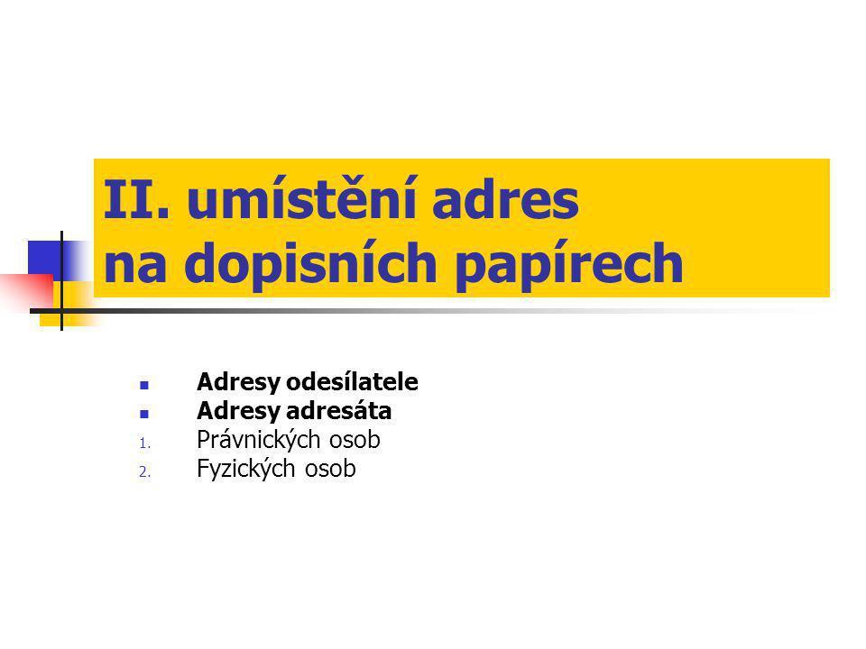 II. umístění adres na dopisních papírech