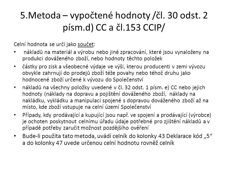 5.Metoda – vypočtené hodnoty /čl. 30 odst. 2 písm.d) CC a čl.153 CCIP/