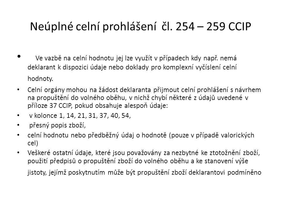Neúplné celní prohlášení čl. 254 – 259 CCIP