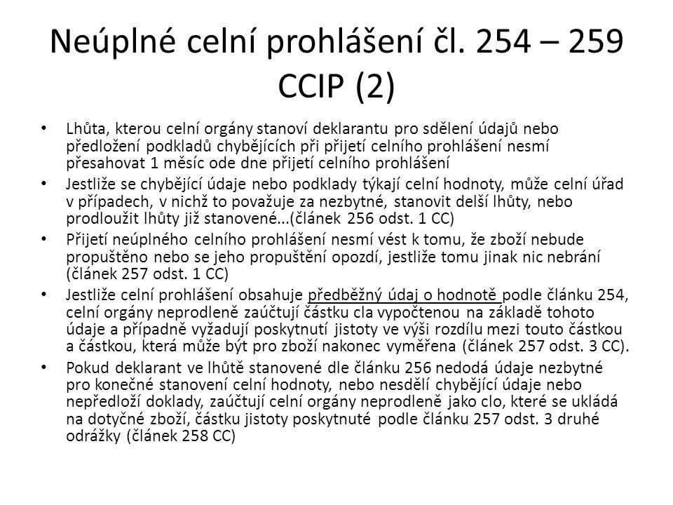 Neúplné celní prohlášení čl. 254 – 259 CCIP (2)
