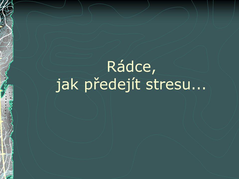 Rádce, jak předejít stresu...