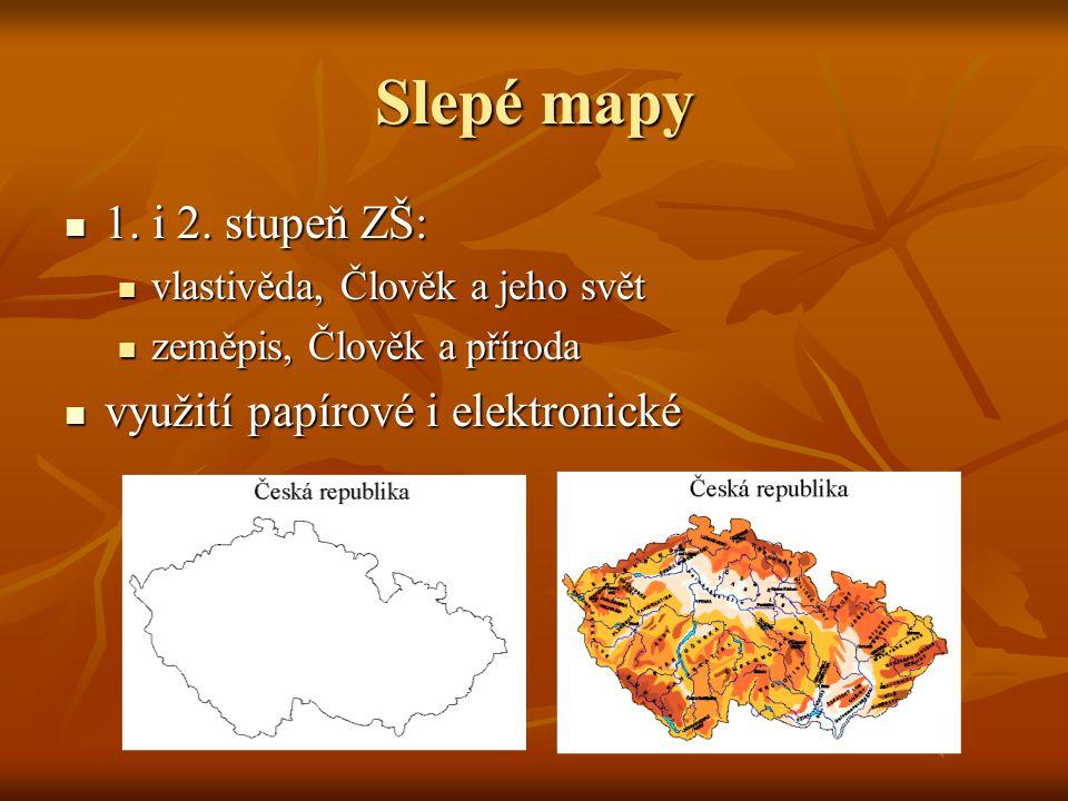 Slepé mapy 1. i 2. stupeň ZŠ: využití papírové i elektronické
