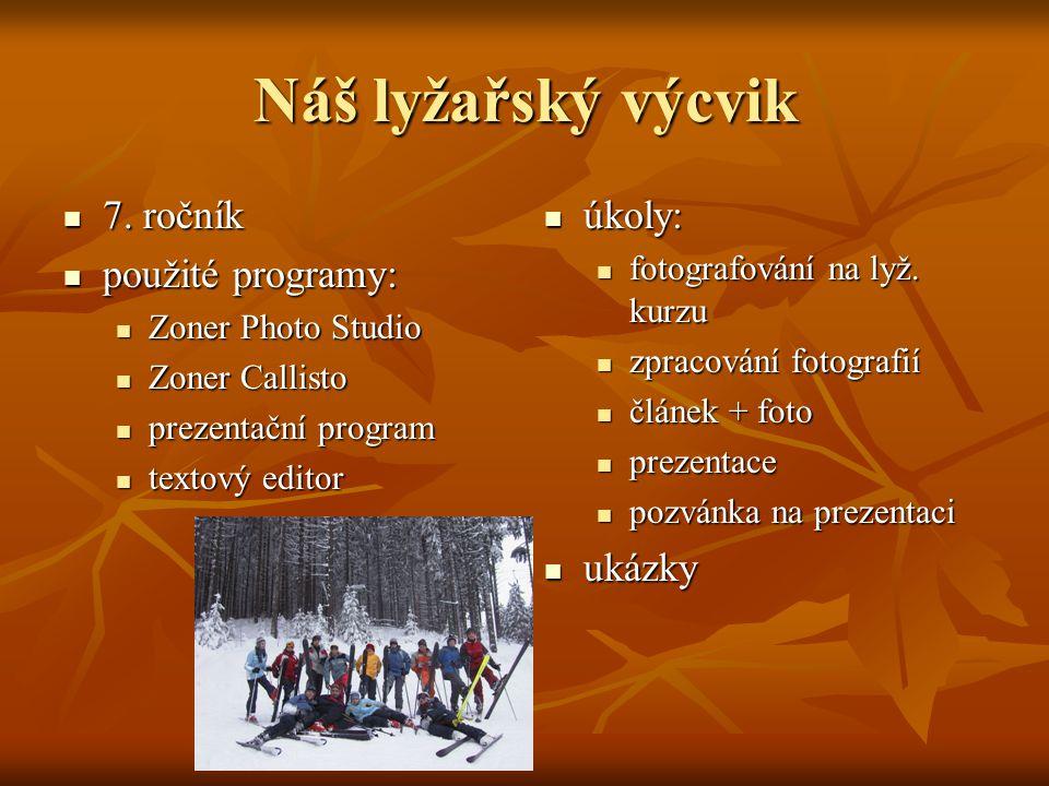 Náš lyžařský výcvik 7. ročník použité programy: úkoly: ukázky