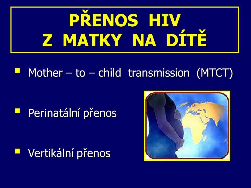 PŘENOS HIV Z MATKY NA DÍTĚ