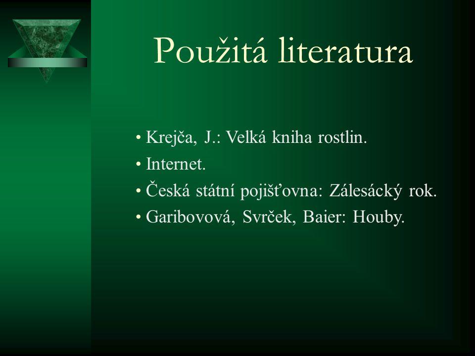 Použitá literatura Krejča, J.: Velká kniha rostlin. Internet.