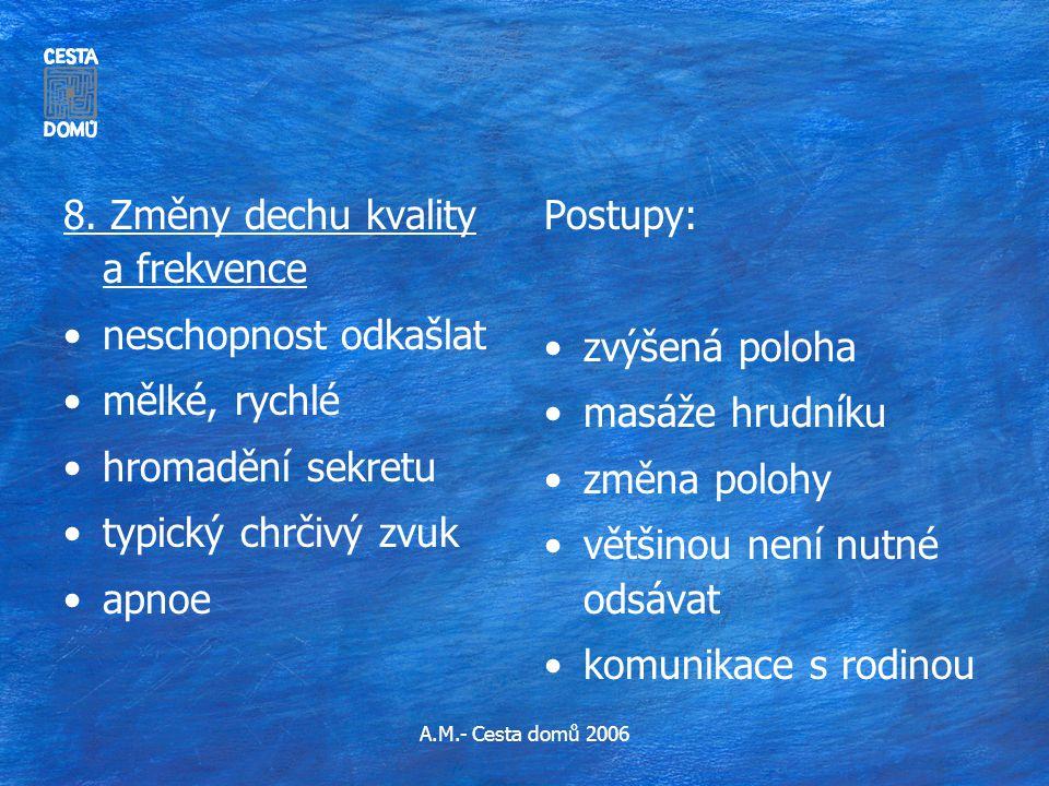 8. Změny dechu kvality a frekvence neschopnost odkašlat mělké, rychlé