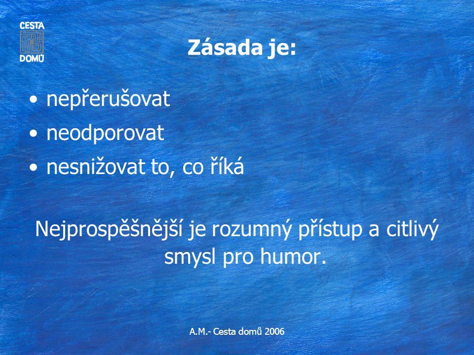 Nejprospěšnější je rozumný přístup a citlivý smysl pro humor.