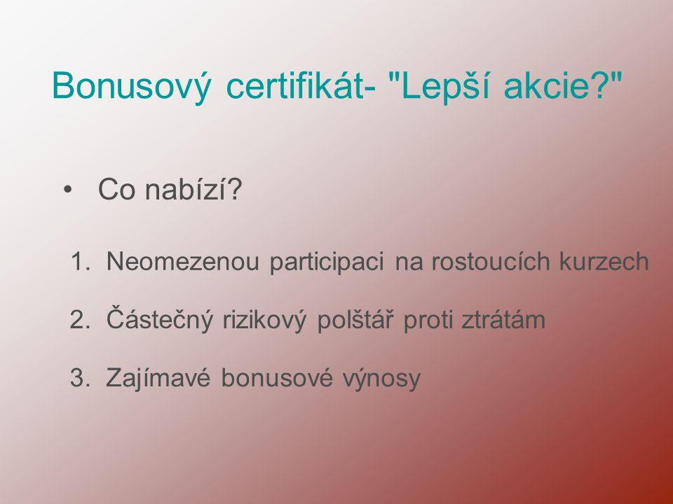 Bonusový certifikát- Lepší akcie