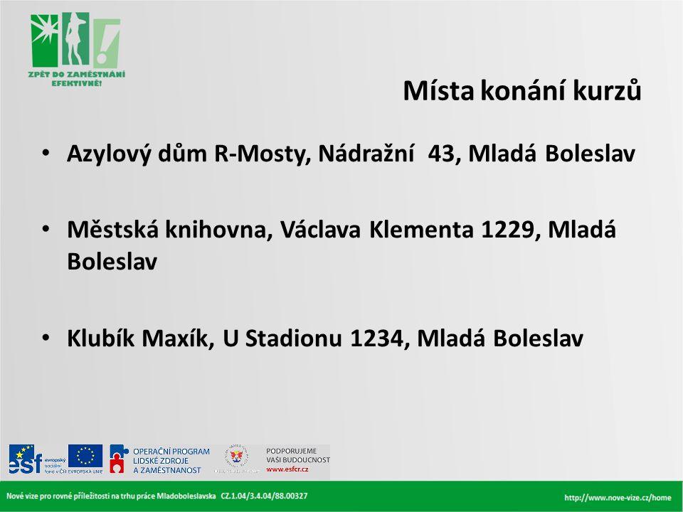 Místa konání kurzů Azylový dům R-Mosty, Nádražní 43, Mladá Boleslav