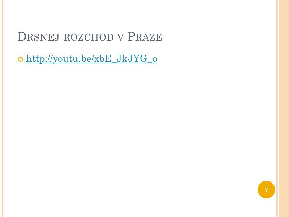 Drsnej rozchod v Praze http://youtu.be/xbE_JkJYG_o