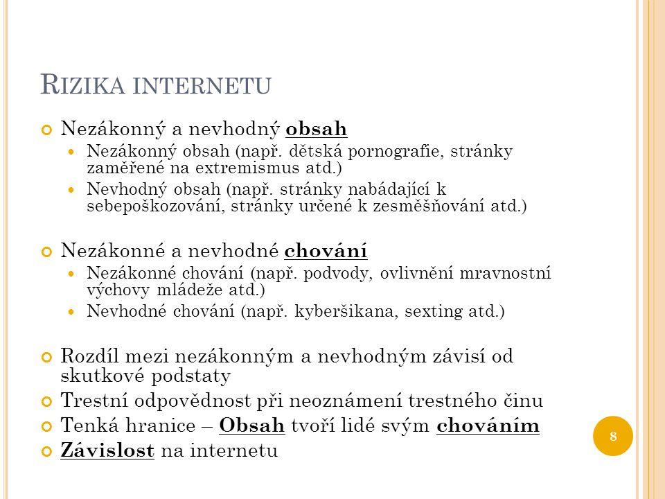 Rizika internetu Nezákonný a nevhodný obsah