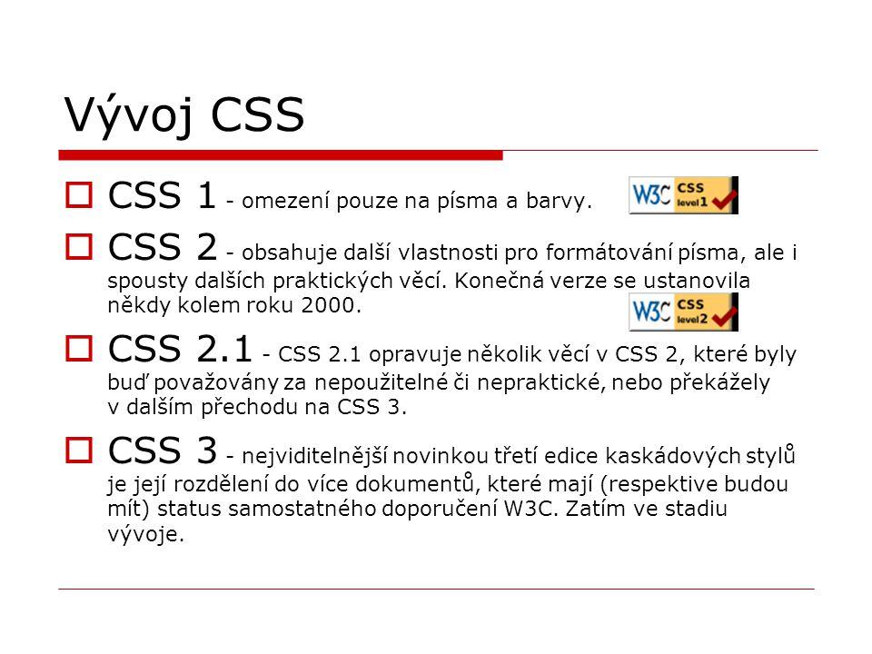 Vývoj CSS CSS 1 - omezení pouze na písma a barvy.