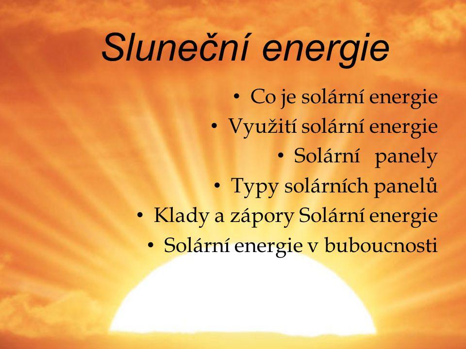 Sluneční energie Co je solární energie Využití solární energie