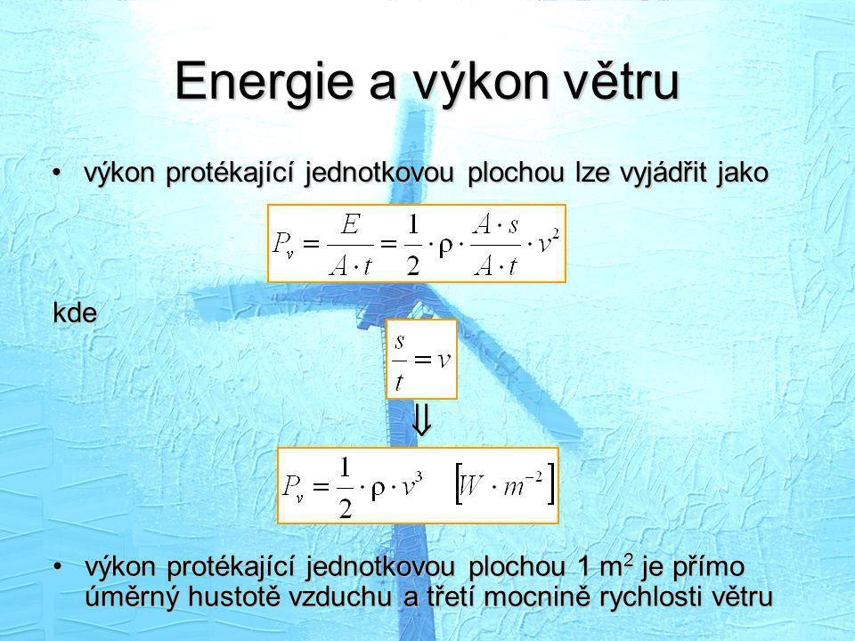 Energie a výkon větru výkon protékající jednotkovou plochou lze vyjádřit jako. kde. 